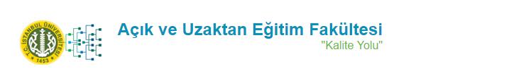 İstanbul Üniversitesi Açık ve Uzaktan Eğitim Fakültesi Kalite Yolu